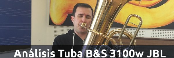 Análisis Análisis Tuba B&S 3100w JBL