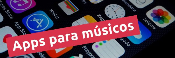 Música Apps para músicos del siglo XXI