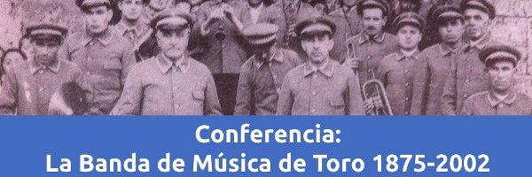 Eventos Conferencia: Historia de la Banda de Música de Toro