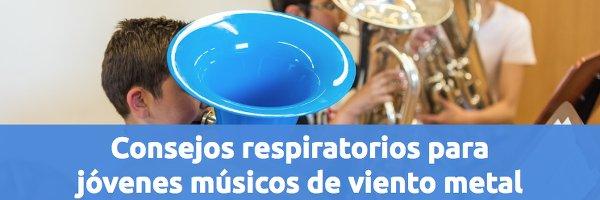 Respiración Consejos respiratorios para jóvenes músicos de viento metal