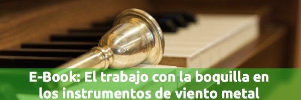 """Boquilla E-BOOK - """"El trabajo con la boquilla en los instrumentos de viento metal"""""""