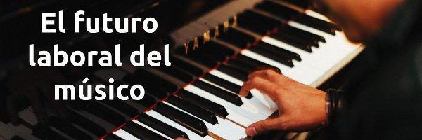 Música El futuro laboral del músico