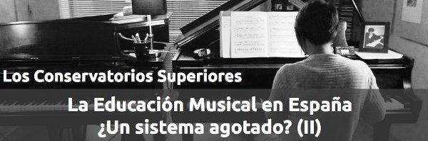 Educación La Educación Musical en España ¿un sistema agotado? (II)