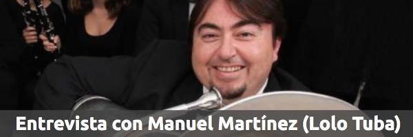 Entrevistas Entrevista con Manuel Martínez (Lolo Tuba)