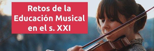 Educación Retos de la educación musical del s. XXI