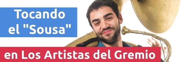 Entrevistas Tocando el Sousa en Los Artistas del Gremio con Ángel Jimenez