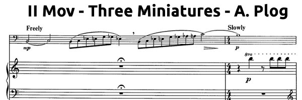 Accompaniments Three Miniatures  A. Plog  (II mov)