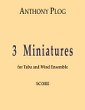 Three Miniatures  A. Plog  (II mov)