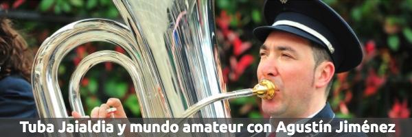 Entrevistas Tuba Jaialdia y el mundo amateur con Agustín Jiménez